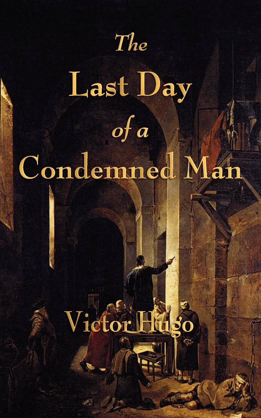 Victor Hugo The Last Day of a Condemned Man y the last man deluxe edition book four