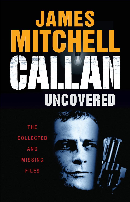 цена на James Mitchell Callan Uncovered