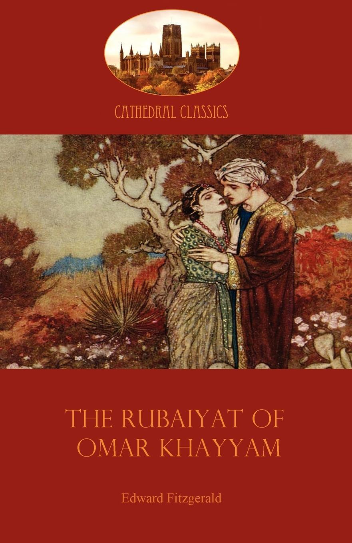 Omar Khayyam, Edward Fitzgerald The Rubaiyat of Khayyam. Fitzgeralds classic translation the Persian Sufi (Aziloth Books)