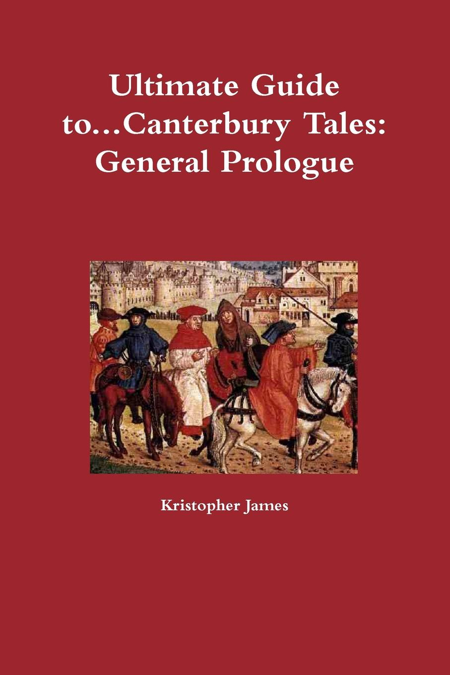 Kristopher James Ultimate Guide To...Canterbury Tales. General Prologue the canterbury puzzles