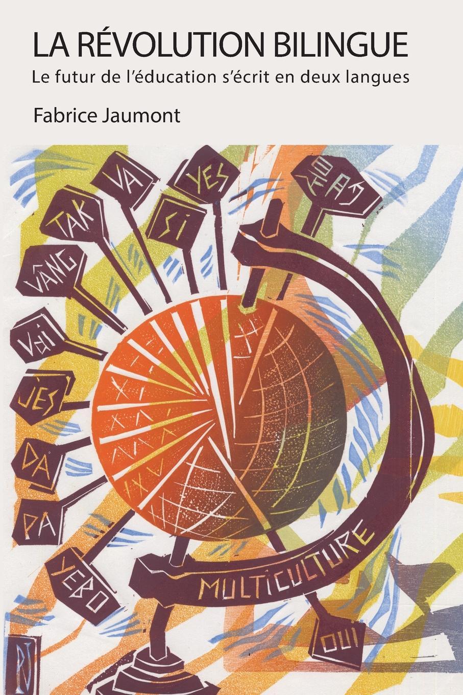 Fabrice Jaumont La Revolution bilingue. Le futur de l'education s'ecrit en deux langues a verreault la comptabilite bilingue