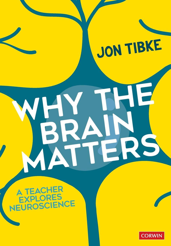 Jon Tibke Why The Brain Matters. A Teacher Explores Neuroscience richard thomas f why dylan matters