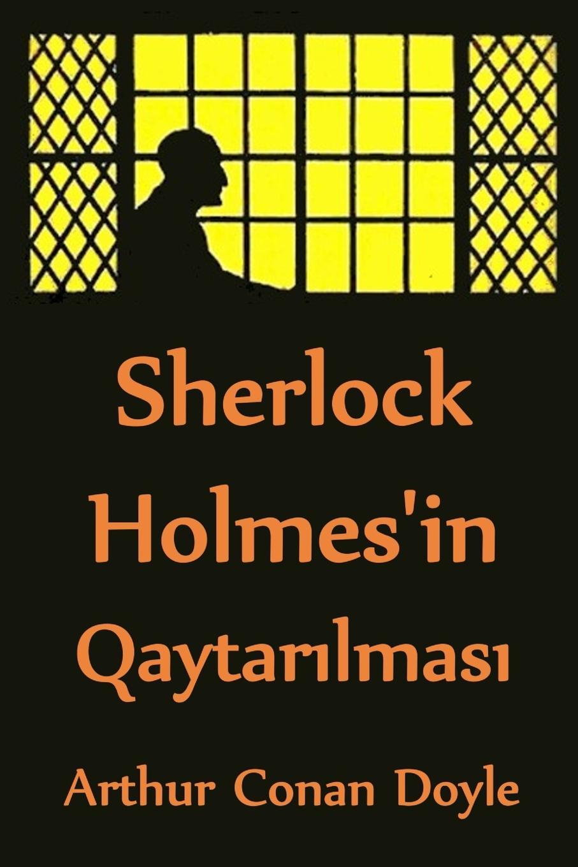 Arthur Conan Doyle Sherlock Holmesin Qaytar?lmas?. The Return of Holmes, Azerbaijani edition