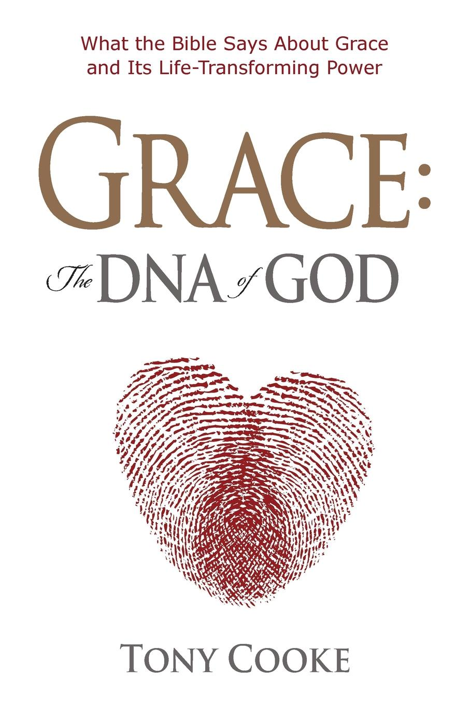 цены на Tony Cooke Grace The DNA of God. What the Bible Says About Grace and Its Life-Transforming Power  в интернет-магазинах