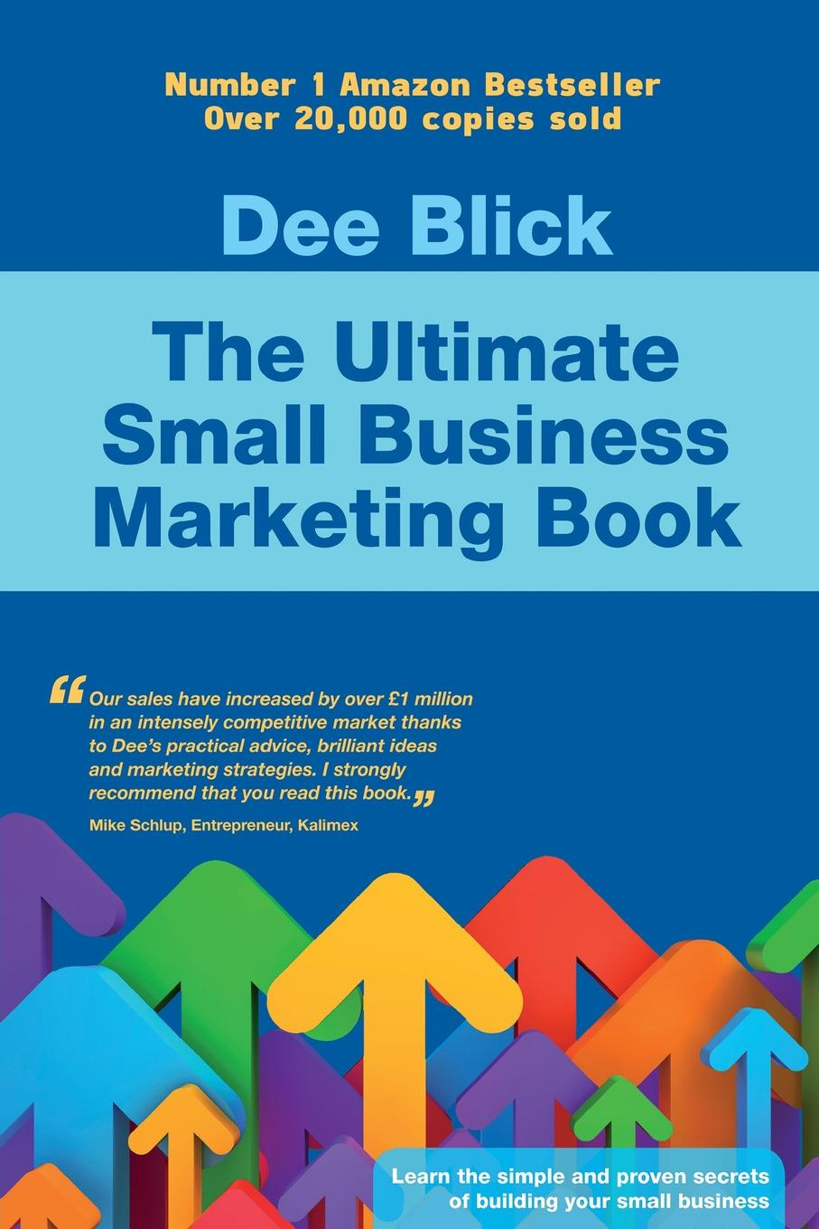 Dee Blick The Ultimate Small Business Marketing Book dee blick the ultimate small business marketing book