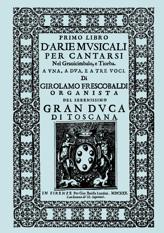D'Arie Musicali per Cantarsi. Primo Libro & Secondo Libro. .Facsimiles of the 1630 editions.. нуриа риал марго ойтзингер мичи гайгг l orfeo barockorchester nuria rial haydn arie per un amante