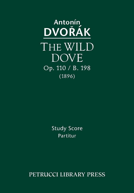 Antonin Dvorak The Wild Dove, Op.110 / B.198. Study Score the estimation of czech food import demand system
