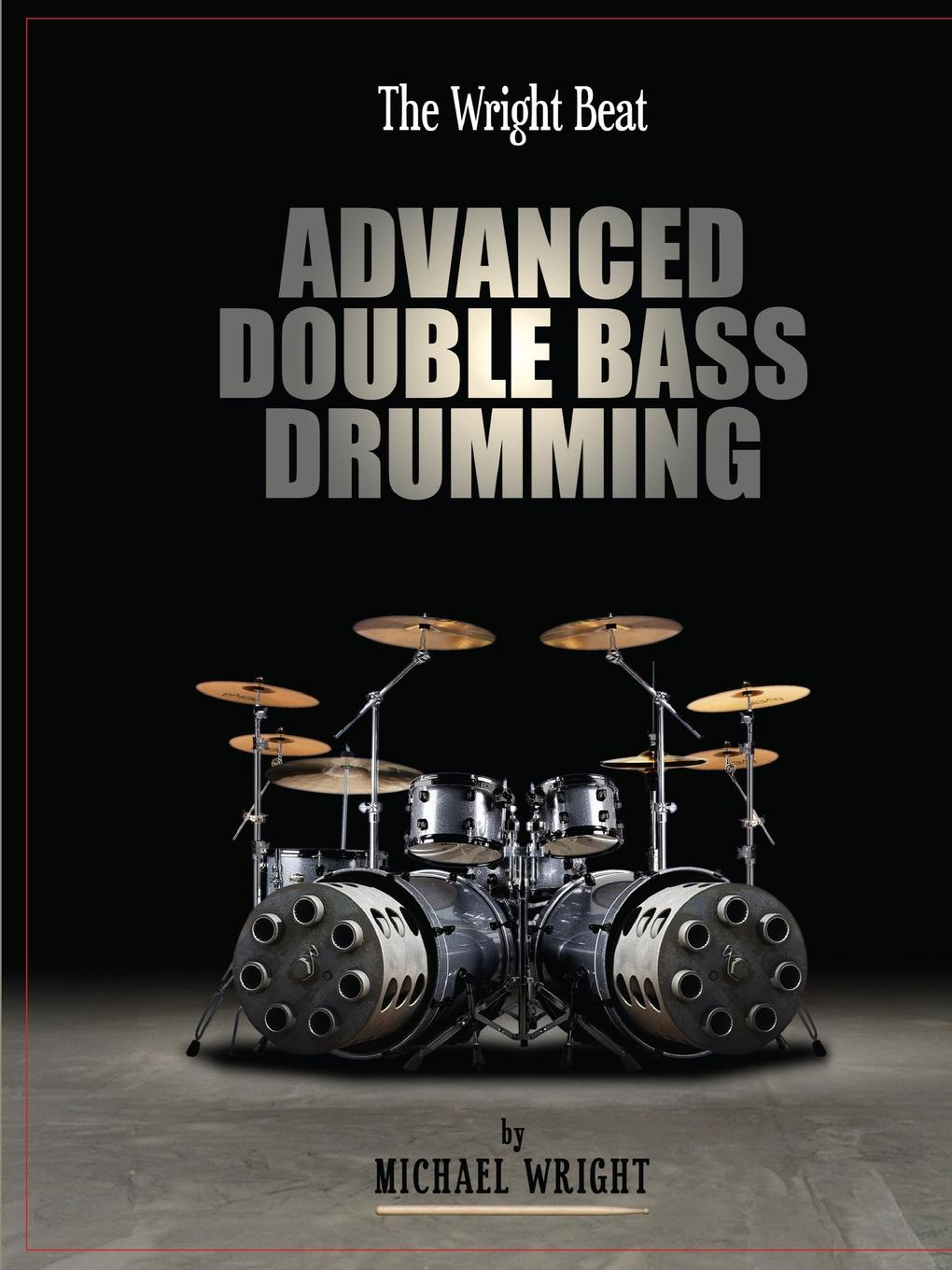 Michael Wright The Wright Beat - Advanced Double Bass Drumming michael frayn noises off a play