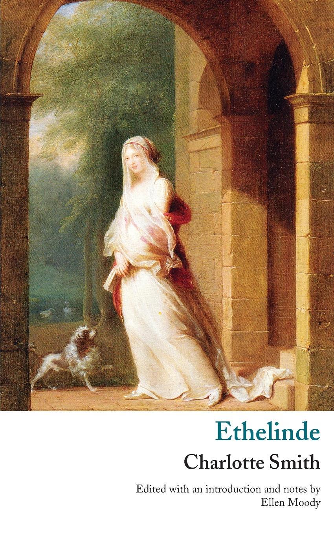 лучшая цена Charlotte Turner Smith, Charlotte Smith Ethelinde, or, The Recluse of the Lake