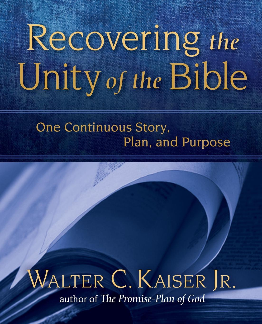 Walter Kaiser Jr. Recovering the Unity of the Bible. One Continuous Story, Plan, and Purpose london bible institute and theological seminary ambassador 1958