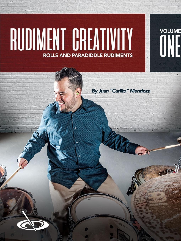 Juan Mendoza Rudiment Creativity Vol.1. Rolls and Paradiddle Rudiments e a lamborn the rudiments of criticism