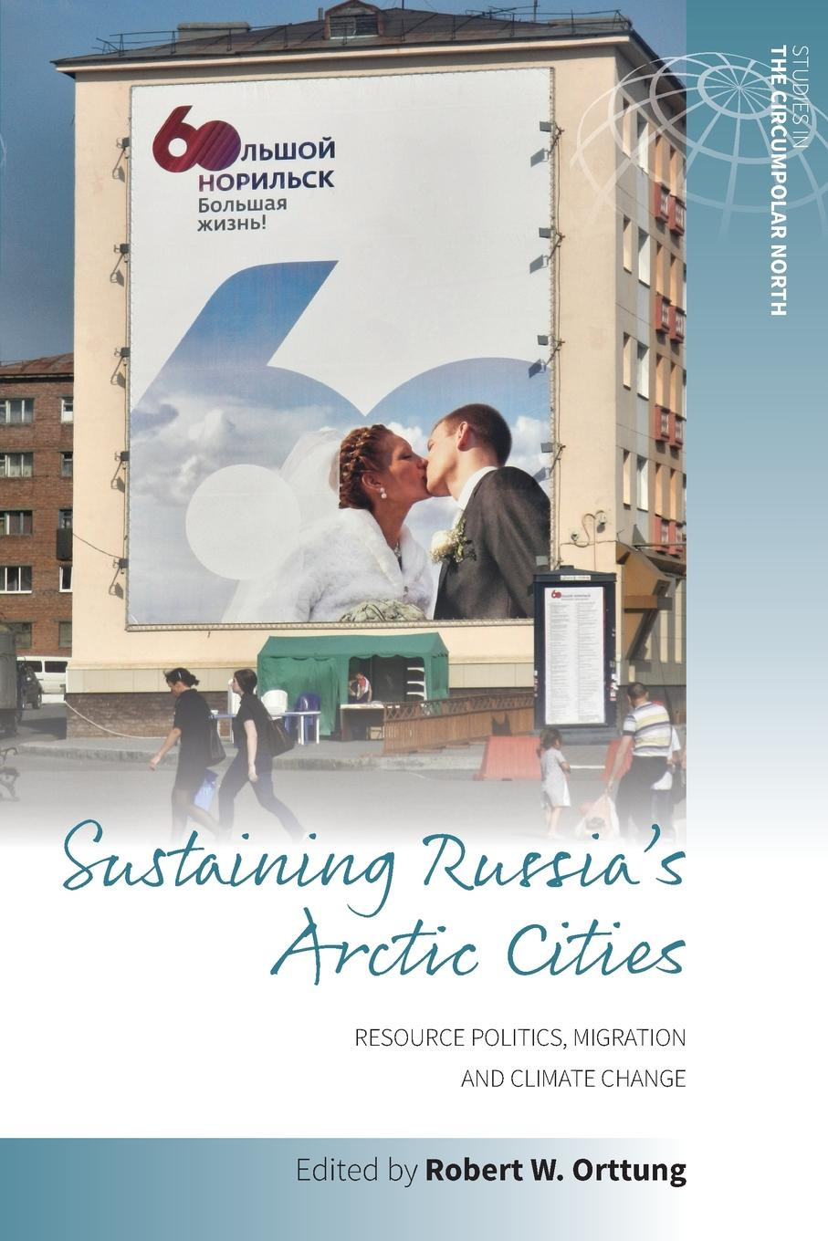 Sustaining Russia's Arctic Cities. Resource Politics, Migration, and Climate Change public understanding of climate change in urban bangladesh