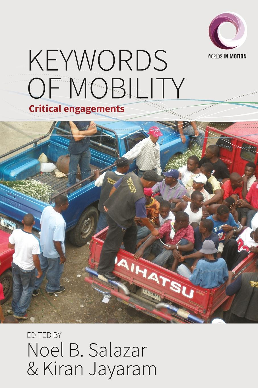Keywords of Mobility. Critical Engagements raymond williams keywords a vocabulary of culture and society