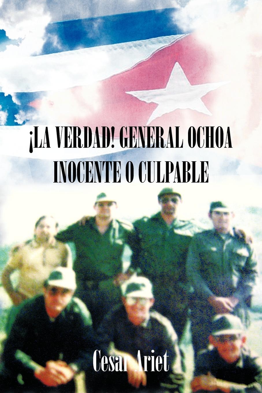 купить Cesar Ariet La Verdad! General Ochoa Inocente O Culpable дешево