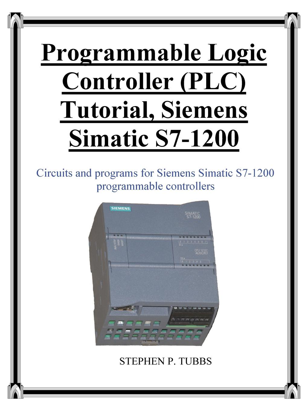 Stephen Philip Tubbs Programmable Logic Controller (PLC) Tutorial, Siemens Simatic S7-1200 цена