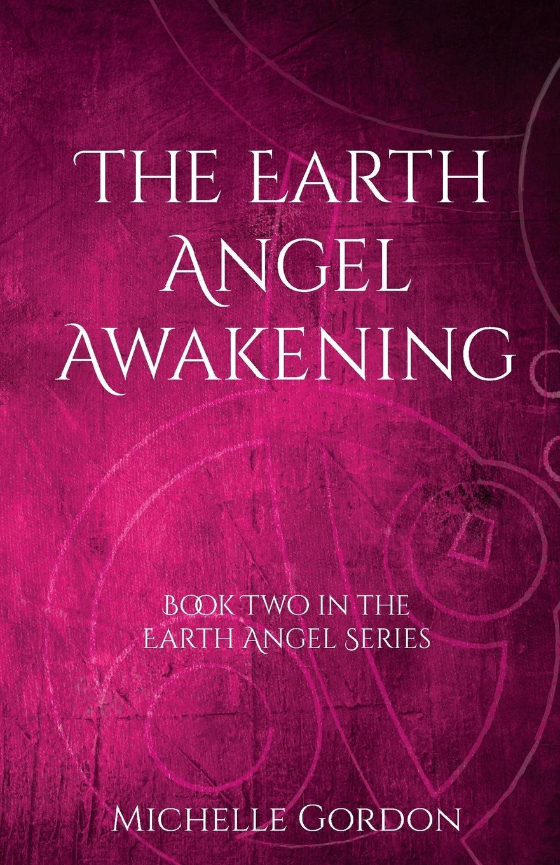 Michelle Gordon The Earth Angel Awakening детская косметика earth mama angel baby