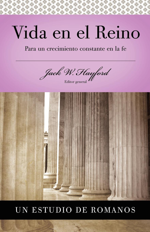 Jack W. Hayford Vida En el Reino media vida