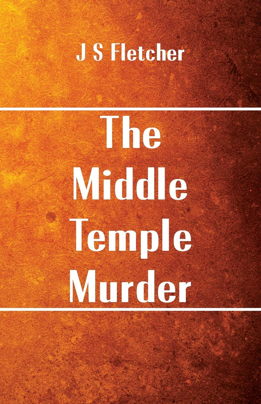 J S Fletcher The Middle Temple Murder murder calls on the temple mount