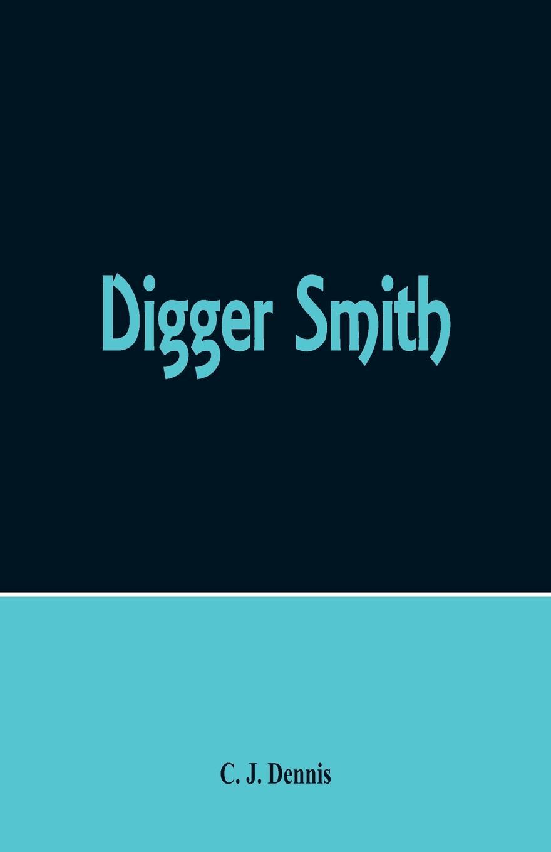 C. J. Dennis Digger Smith все цены