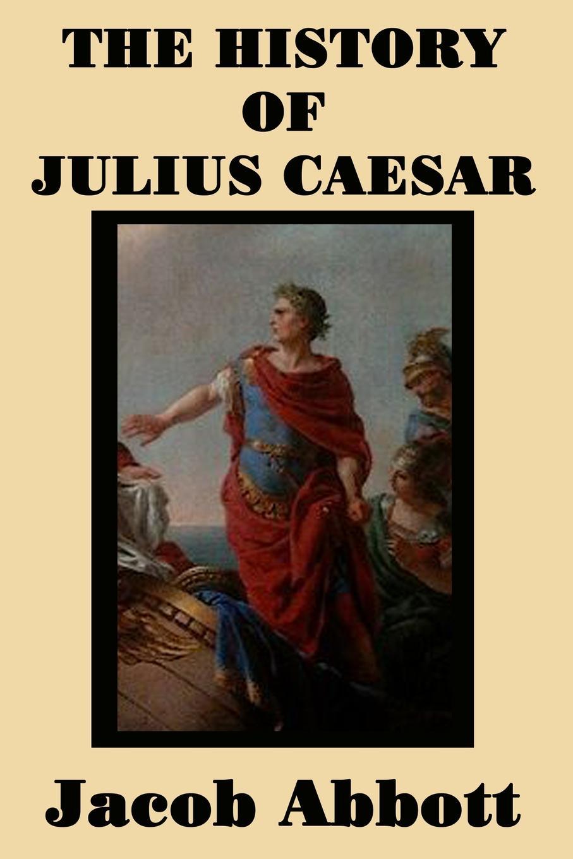 Jacob Abbott The History of Julius Caesar abbott jacob darius the great