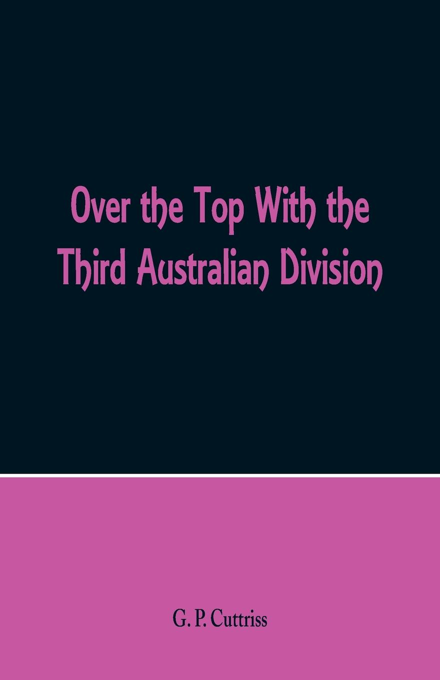 G. P. Cuttriss Over the Top With Third Australian Division