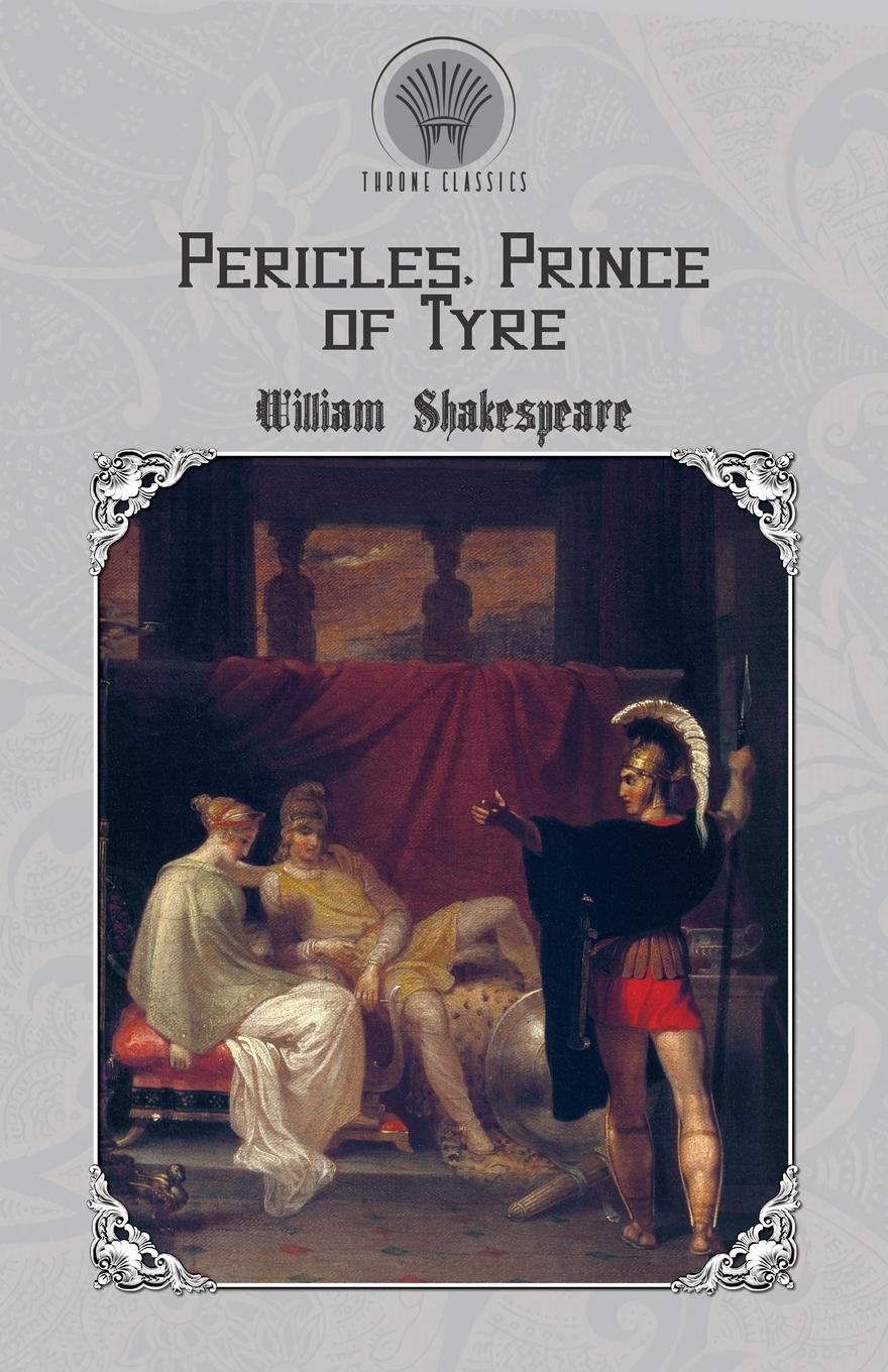 William Shakespeare Pericles, Prince of Tyre lisa jardine the awful end of prince william the silent the first assassination of a head of state with a hand gun