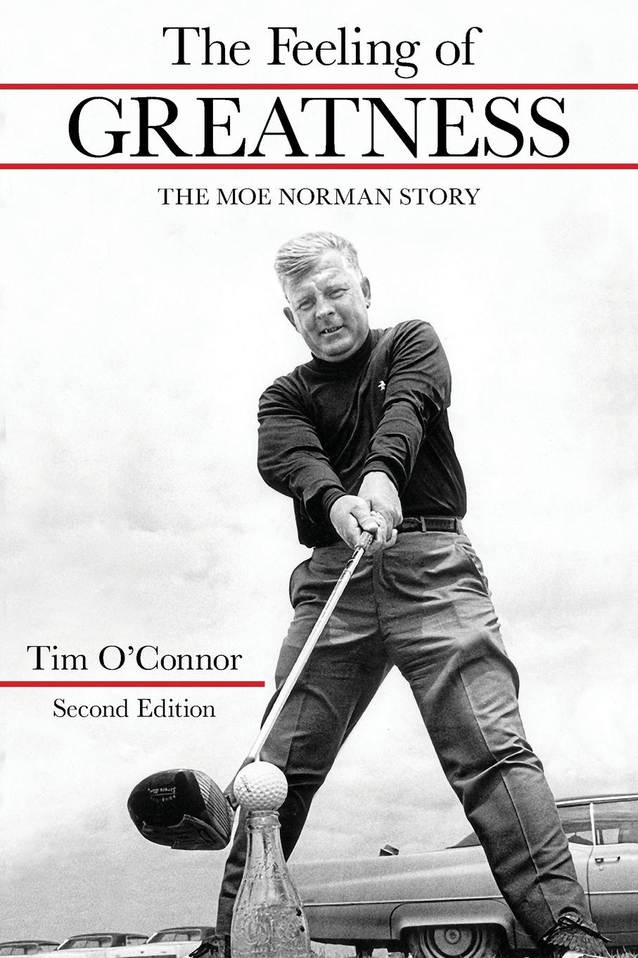 Tim OConnor Feeling of Greatness. The Moe Norman Story