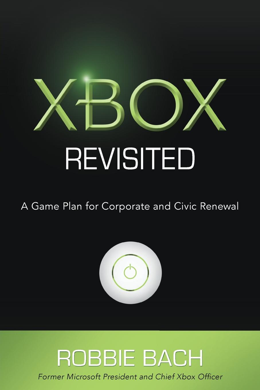 купить Robbie Bach Xbox Revisited. A Game Plan for Public and Civic Renewal дешево