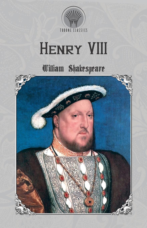 William Shakespeare Henry VIII who was henry viii