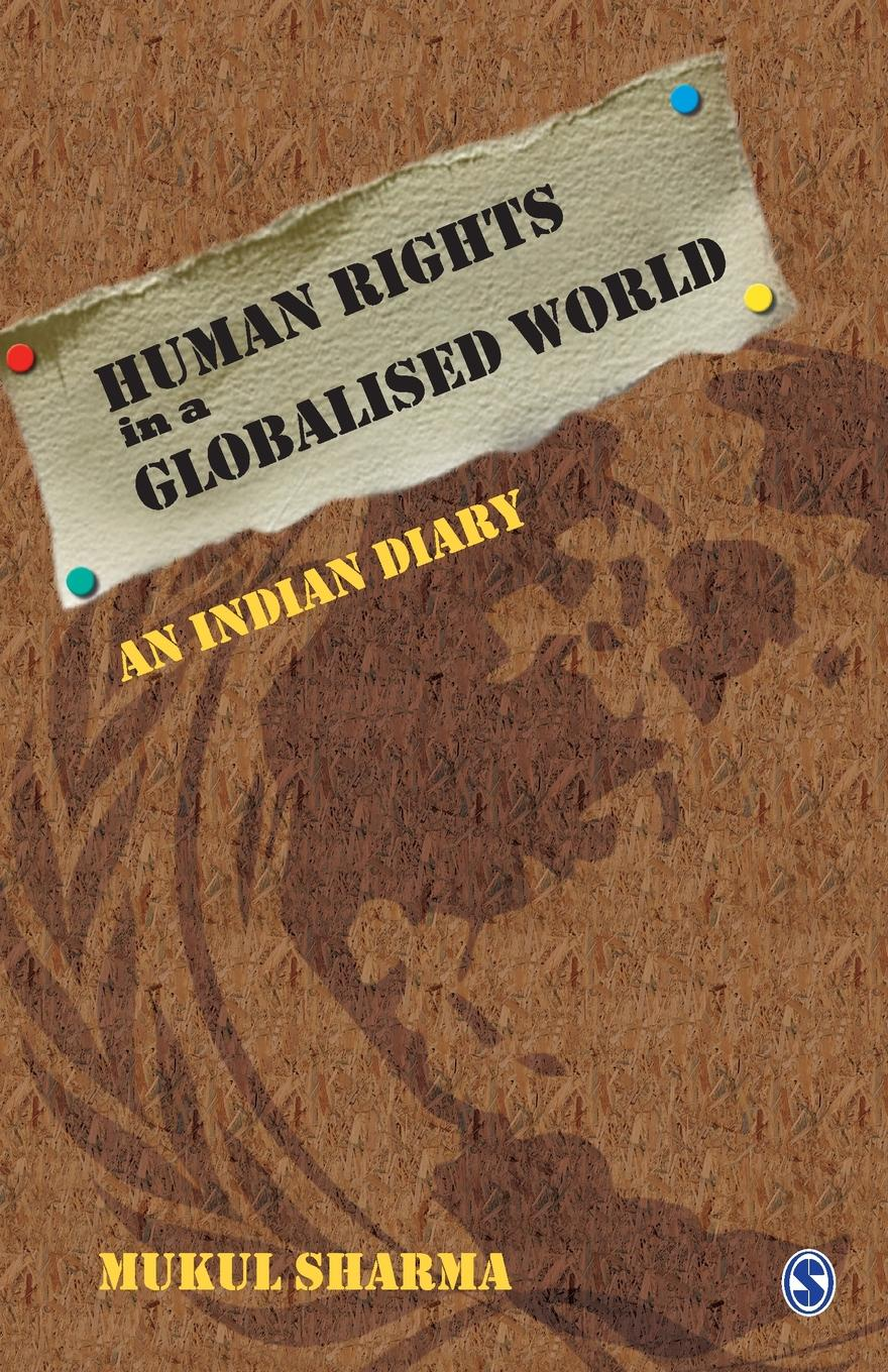 Human Rights in a Globalised World. An Indian Diary fiona macmillan the world trade organization and human rights
