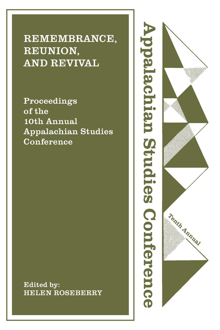 Remembrance, Reunion, and Revival. Celebrating a Decade of Appalachian Studies недорго, оригинальная цена