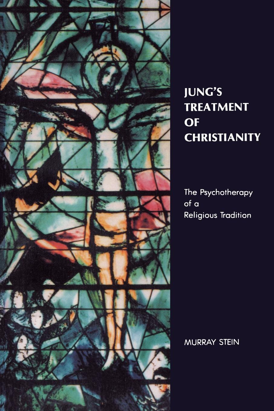 Murray Stein Jung's Treatment of Christianity. The psychotherapy of a Religious Tradition ben stein what would ben stein do applying the wisdom of a modern day prophet to tackle the challenges of work and life