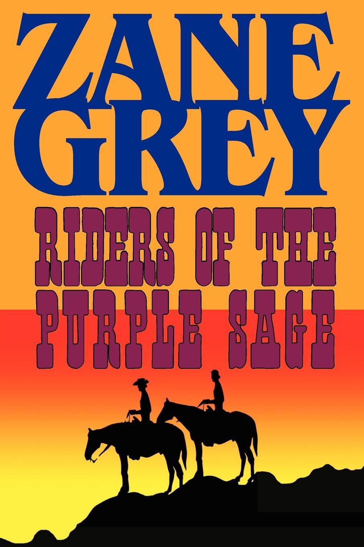 Zane Grey Riders of the Purple Sage established