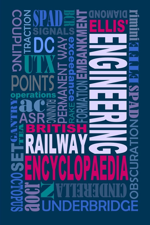 Iain Ellis Ellis' British Railway Engineering Encyclopaedia (3rd Edition) michael portillo great british railway journeys