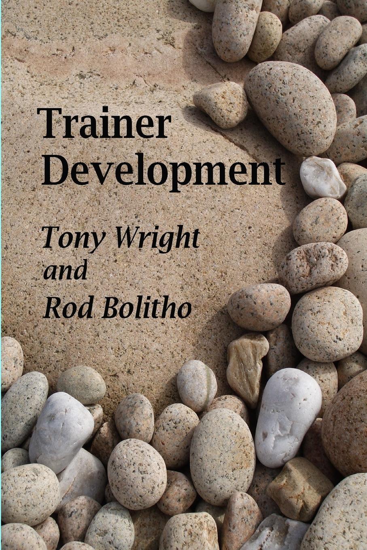 Tony Wright, Rod Bolitho Trainer Development innovative reflections of teacher training programmes