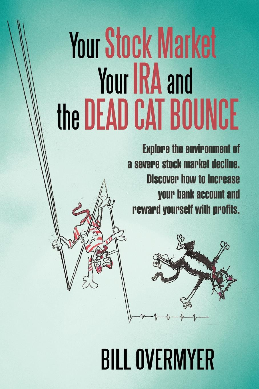 BILL OVERMYER Your Stock Market Your IRA and THE DEAD CAT BOUNCE. Explore the environment of a severe stock market decline. Discover how to increase your bank account and reward yourself with profits. original 1pcs byv20 40 goods in stock