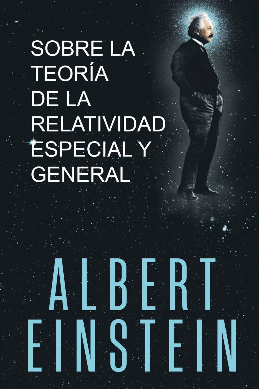 цена на Albert Einstein Sobre la Teoria de la Relatividad Especial y General