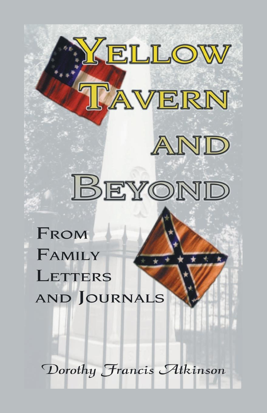 Dorothy Francis Atkinson Yellow Tavern and Beyond, From Family Letters and Journals