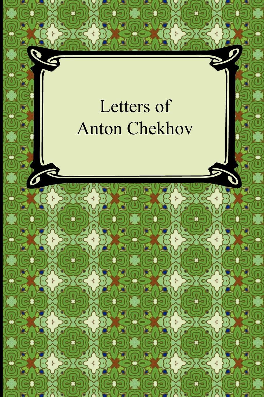 Anton Chekhov, Constance Garnett Letters of Anton Chekhov chekhov a the seagull