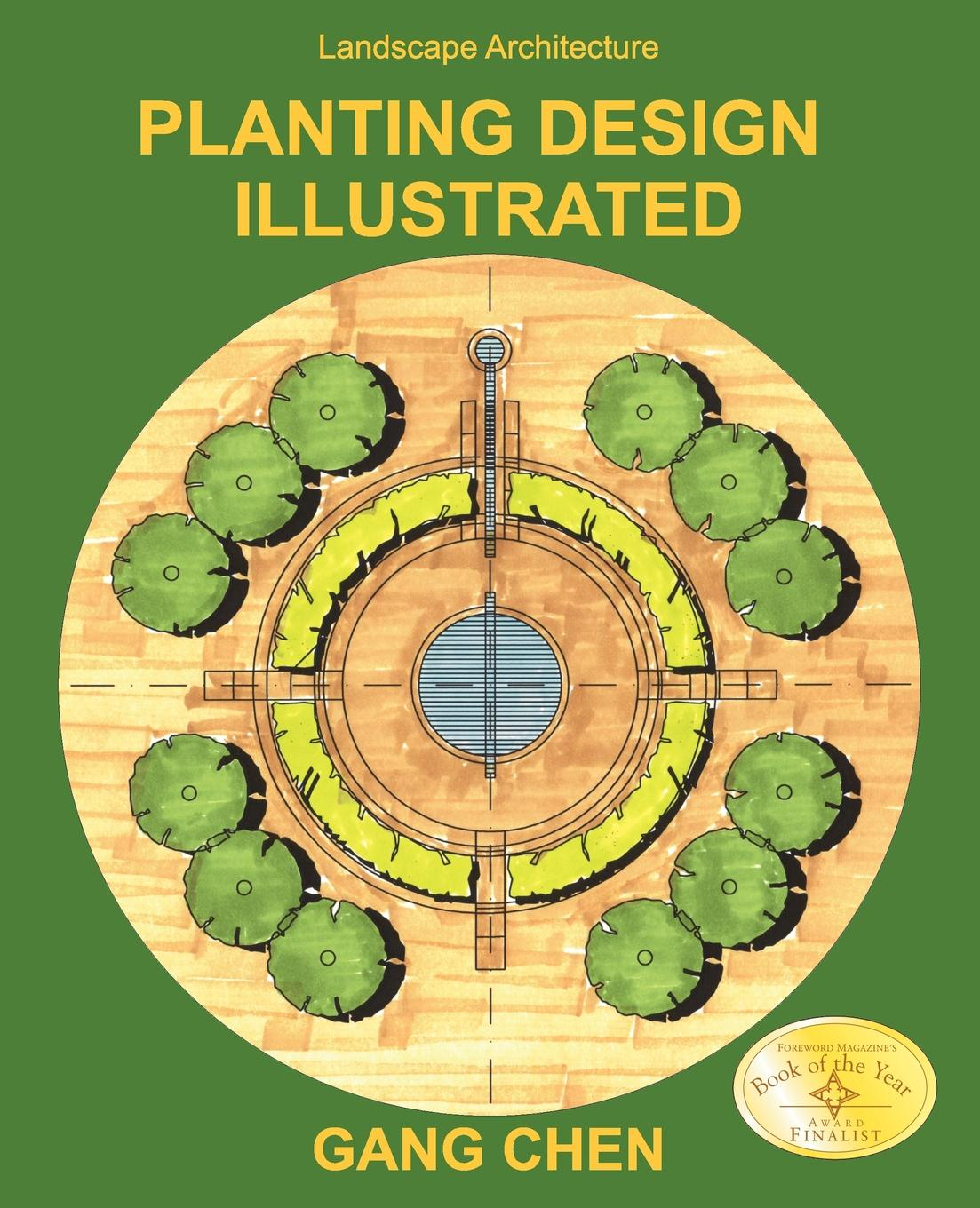 Gang Chen Landscape Architecture. Planting Design Illustrated (3rd Edition) principles of yacht design