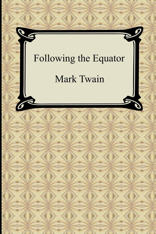 Mark Twain Following the Equator
