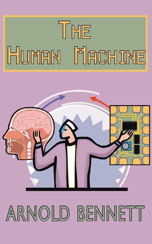 Arnold Bennett The Human Machine