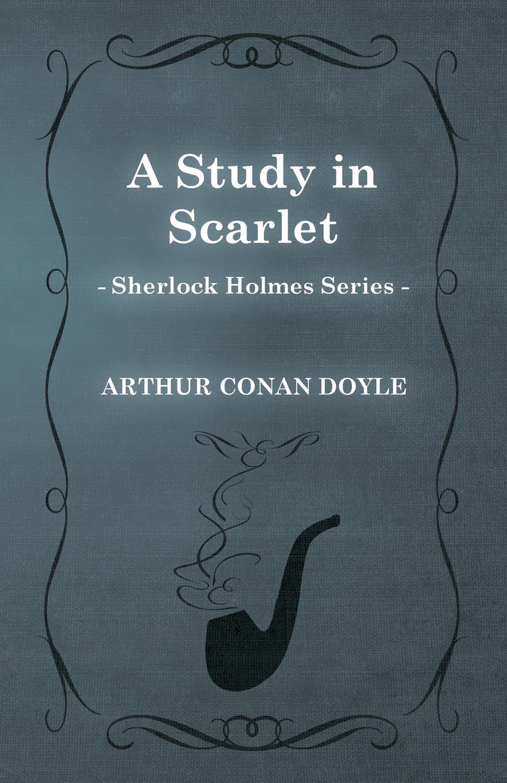 Arthur Conan Doyle A Study in Scarlet (Sherlock Holmes Series) недорго, оригинальная цена