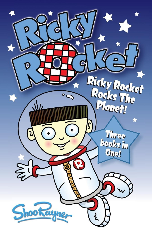 лучшая цена Shoo Rayner Ricky Rocket - Ricky Rocks the Planet!