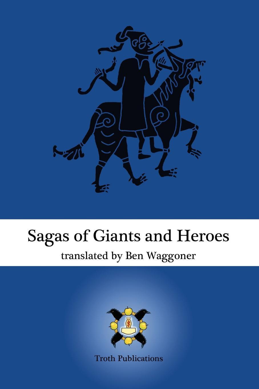 Ben Waggoner Sagas of Giants and Heroes on the shoulders of giants