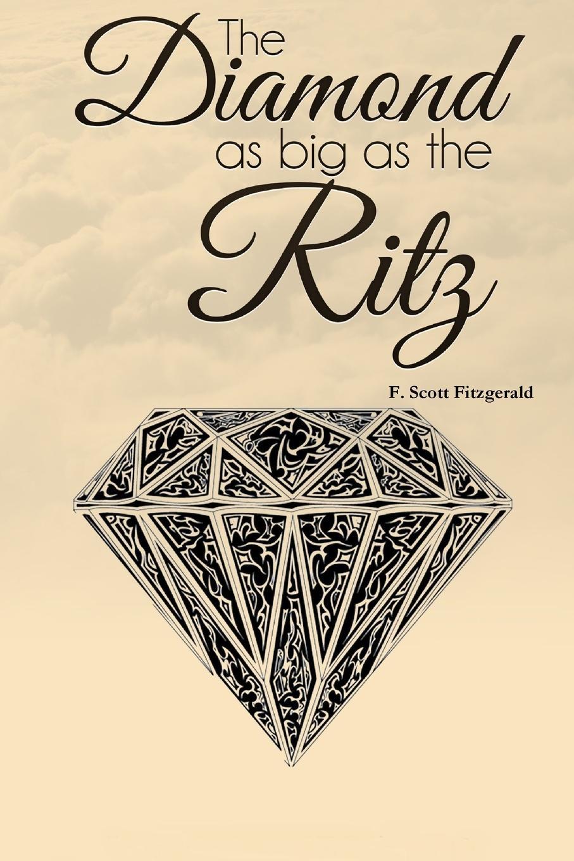 F. Scott Fitzgerald The Diamond as Big as the Ritz f scott fitzgerald the great gatsby
