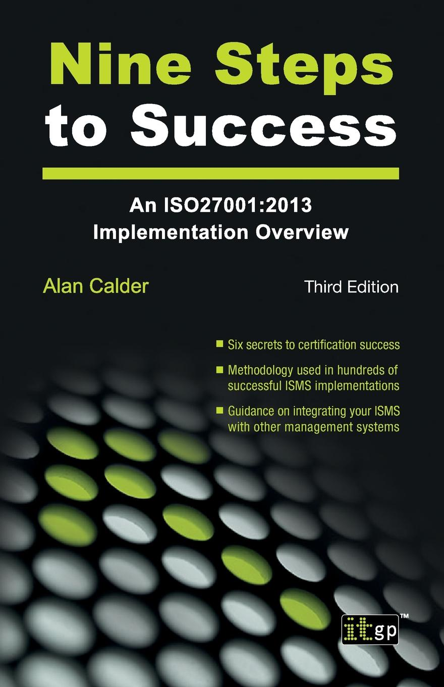 Alan Clader Nine Steps to Success. An ISO 27001 Implementation Overview implementation the key to successful information systems