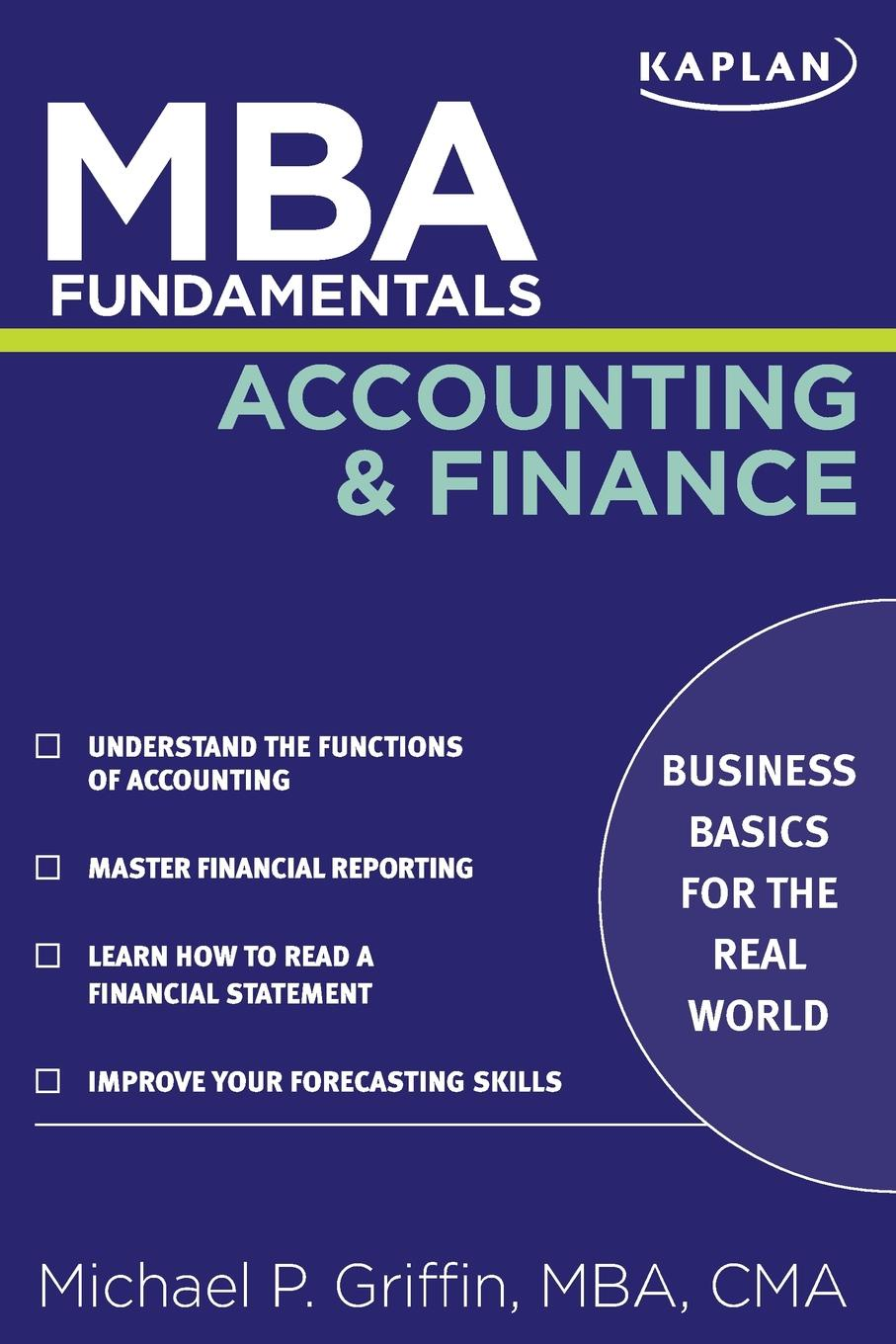 MBA Fundamentals Accounting and Finance How do you make sense of the accounting report or balance sheet...