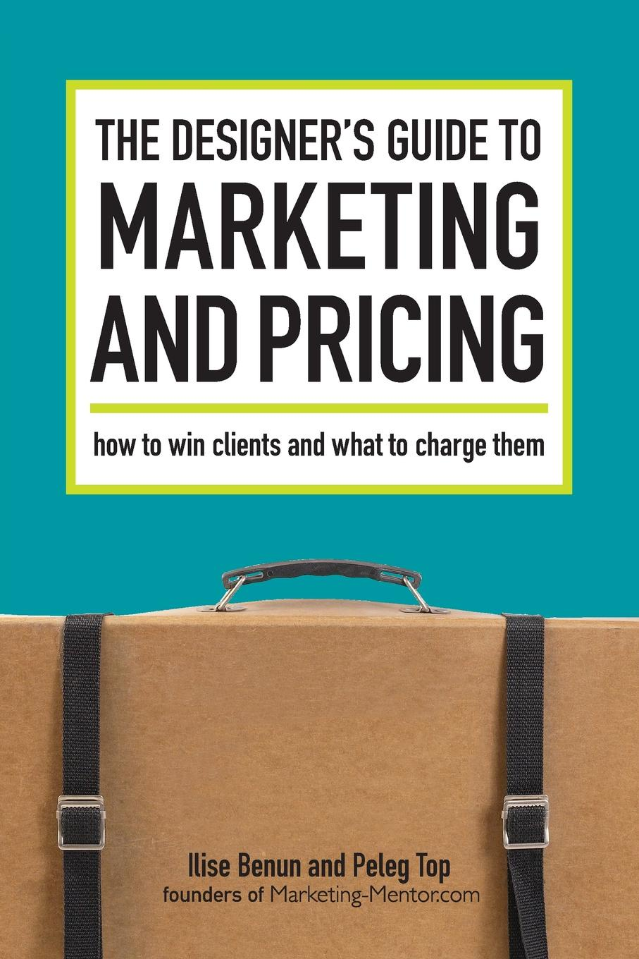 Ilise Benun, Peleg Top The Designer's Guide To Marketing And Pricing nilofer safdar money circle what choice are you willing to make today to create a different future right away
