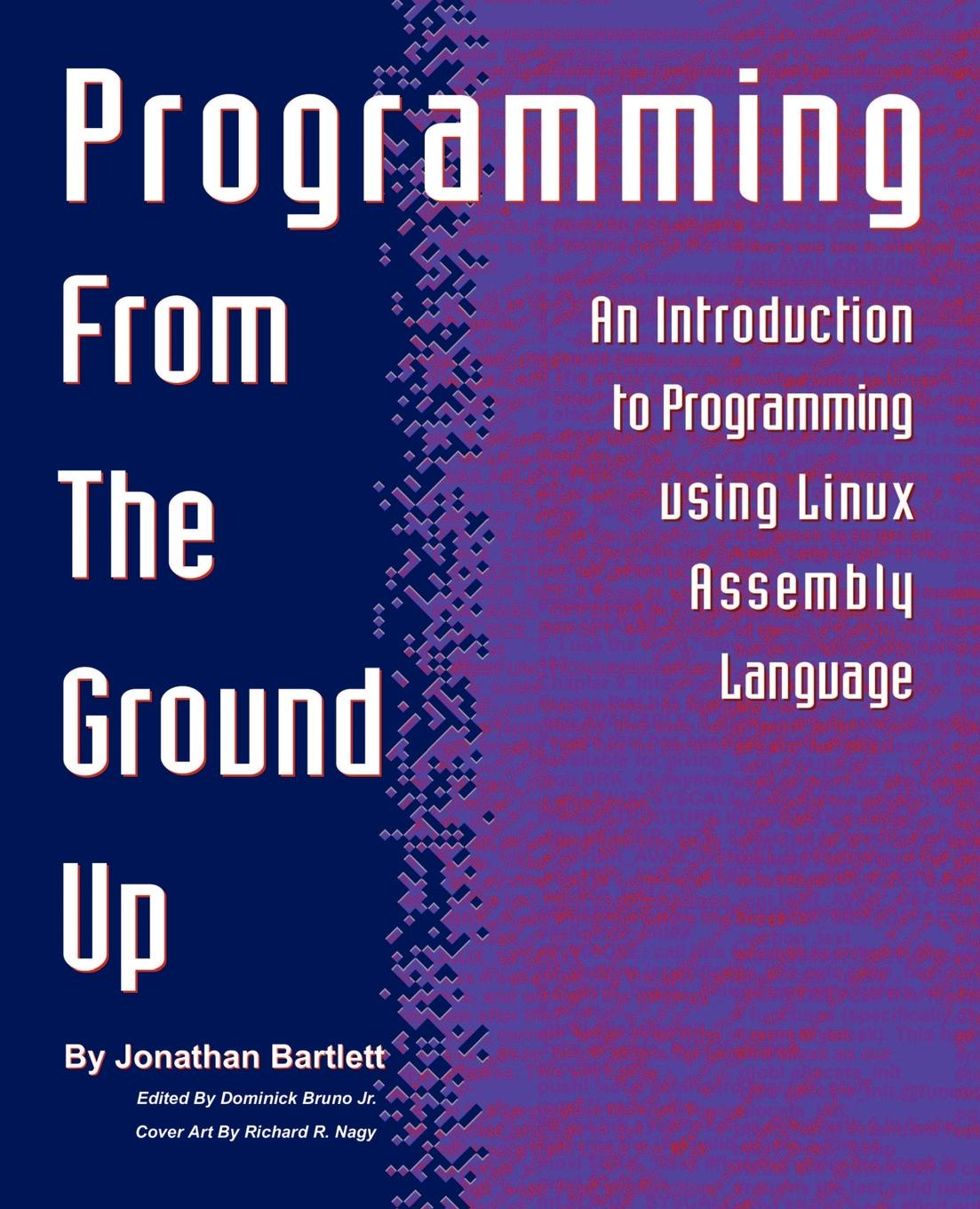 Jonathan Bartlett Programming from the Ground Up computer 0 level pdf